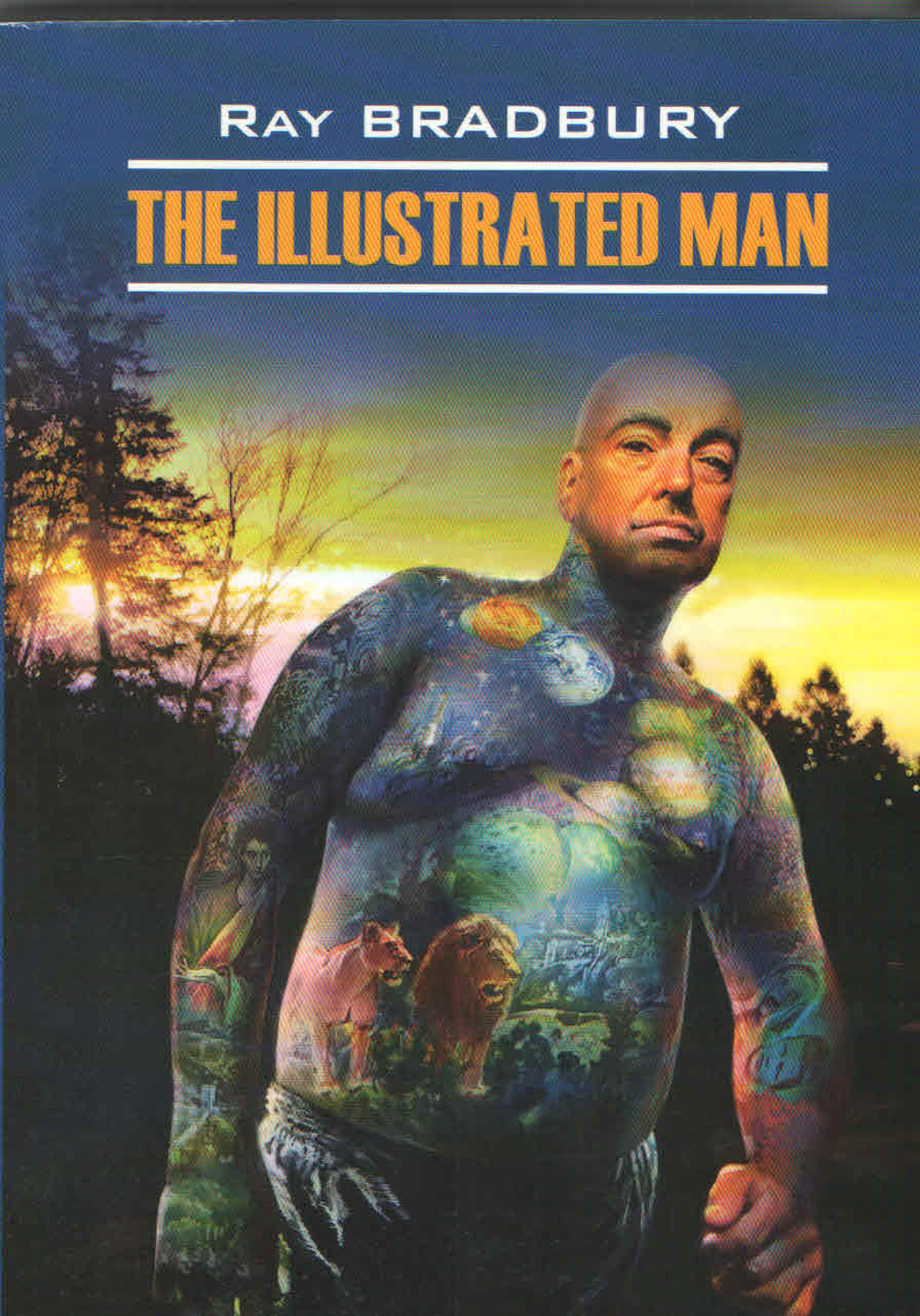 analysis of the illustrated man The illustrated man by ray bradbury book the fast free shipping see more like this sponsored the illustrated man by ray bradbury new sealed folio society slipcase gift ed.